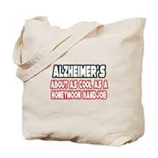 """Alzheimer's Is Not Cool"" Tote Bag"