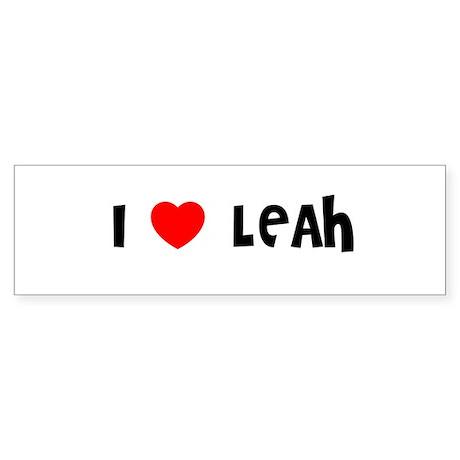 I LOVE LEAH Bumper Sticker