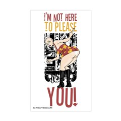 I'm Not Here To Please YOU! Rectangle Decal