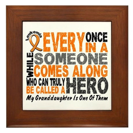 HERO Comes Along 1 Granddaughter LEUKEMIA Framed T