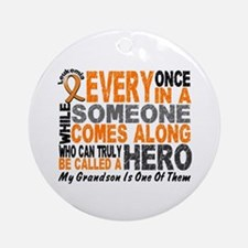 HERO Comes Along 1 Grandson LEUKEMIA Ornament (Rou