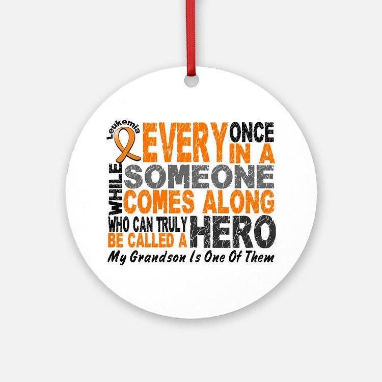 HERO Comes Along 1 Grandson LEUKEMIA Ornament (Rou