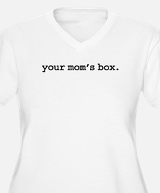 your mom's box. T-Shirt