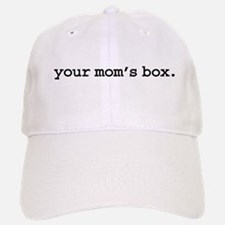 your mom's box. Baseball Baseball Cap
