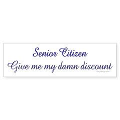 Senior Citizen... Bumper Bumper Sticker