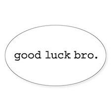 good luck bro. Oval Decal