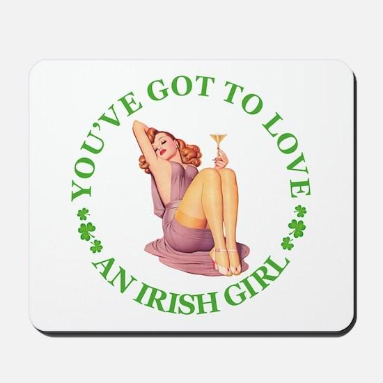 YOU'VE GOT TO LOVE AN IRISH GIRL Mousepad
