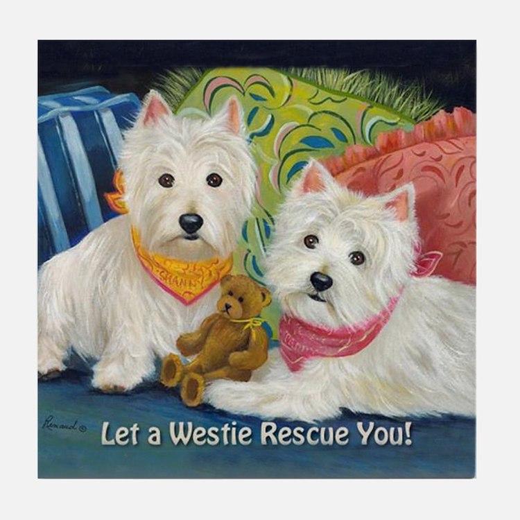 WESTIE LET A WESTIE RESCUE YOU! Tile Coaster
