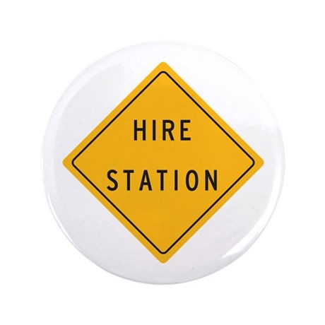 """Hire Station"" 3.5"" Button"