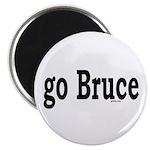 go Bruce Magnet