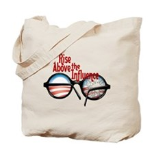 rise above the influence Tote Bag