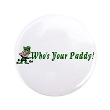 """""""Who's Your Paddy?"""" 3.5"""" Button"""