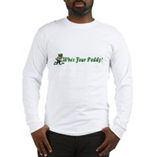 """Who's Your Paddy?"" Long Sleeve T-Shirt"