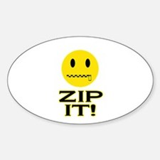 Zip It! Oval Decal