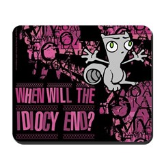 When WIll The Idiocy End? Mousepad