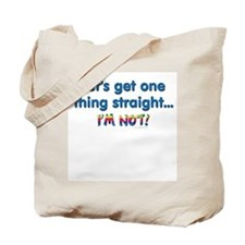 Let's get one thing straight Tote Bag