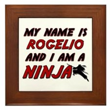 my name is rogelio and i am a ninja Framed Tile