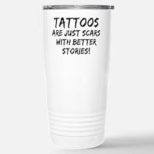 Tattoos Scars Stories Travel Mug