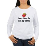 Jesus Loves Me And My Tattoos Women's Long Sleeve