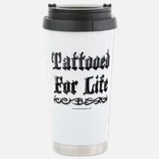 Tattooed For Life Stainless Steel Travel Mug