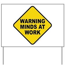 Caution Minds at Work Yard Sign