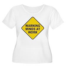 Caution Minds at Work T-Shirt