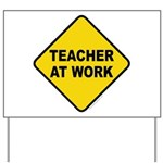 Teacher At Work Yard Sign