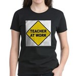 Teacher At Work Women's Dark T-Shirt