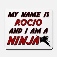 my name is rocio and i am a ninja Mousepad