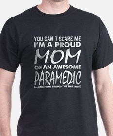 Cant Scare Me Proud Mom Awesome Paramedic T-Shirt