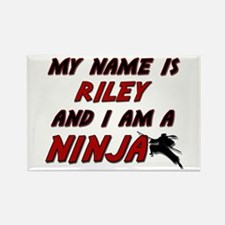 my name is riley and i am a ninja Rectangle Magnet