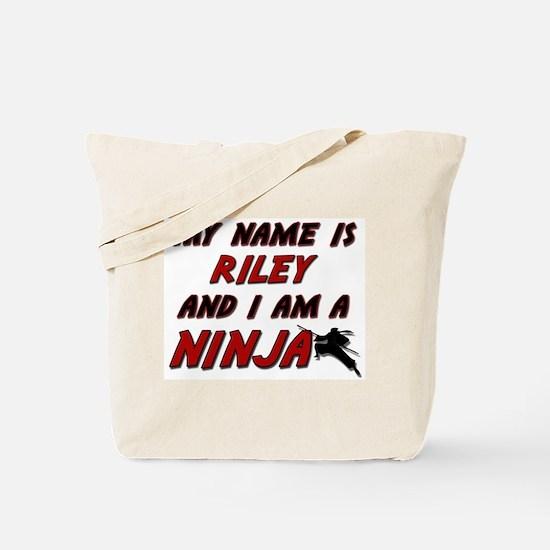 my name is riley and i am a ninja Tote Bag