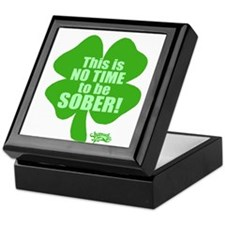No Time To Be Sober Keepsake Box