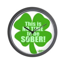 No Time To Be Sober Wall Clock