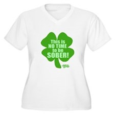 No Time To Be Sober T-Shirt