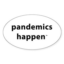 Pandemics Happen Oval Decal