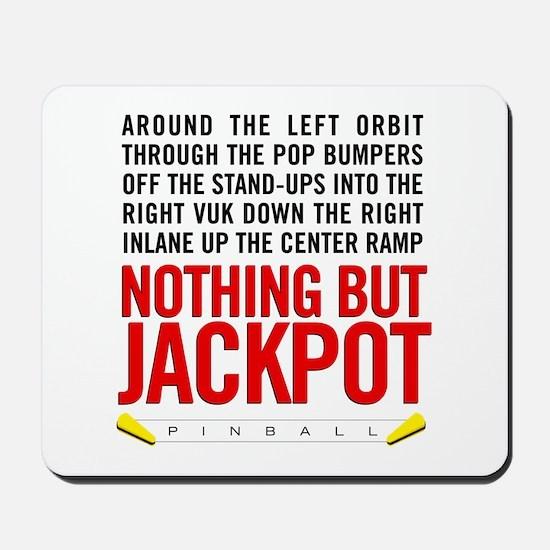 Nothing But Jackpot Mousepad