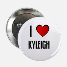 I LOVE KYLEIGH Button
