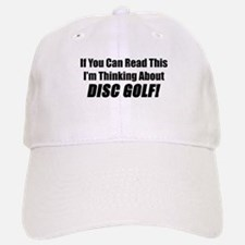 Thinking About Disc Golf Baseball Baseball Cap