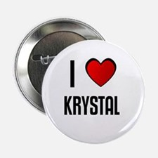 I LOVE KRYSTAL Button