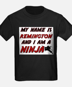 my name is remington and i am a ninja T