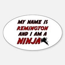 my name is remington and i am a ninja Decal
