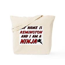 my name is remington and i am a ninja Tote Bag