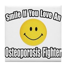 """Love..Osteoporosis Fighter"" Tile Coaster"
