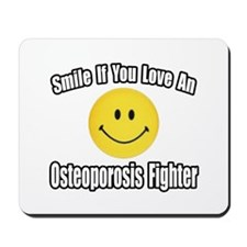 """Love..Osteoporosis Fighter"" Mousepad"