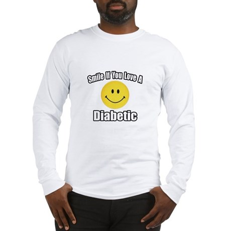 """Smile...Love a Diabetic"" Long Sleeve T-Shirt"