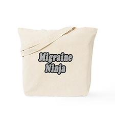"""""""Migraine Ninja"""" Tote Bag"""
