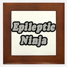 """""""Epileptic Ninja"""" Framed Tile"""