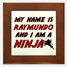 my name is raymundo and i am a ninja Framed Tile