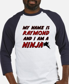 my name is raymond and i am a ninja Baseball Jerse